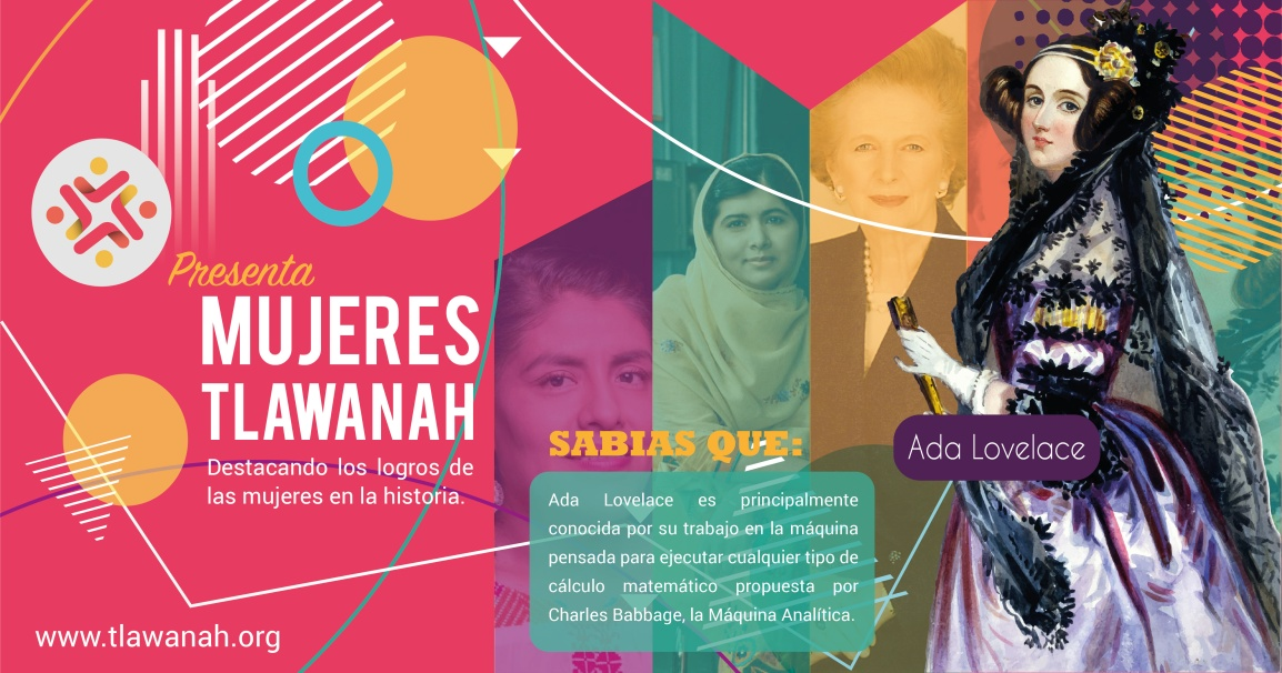 #MujeresTlawanáh | Ada Lovelace la pionera de laprogramación
